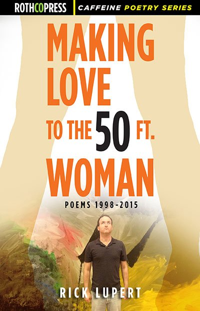 Making Love to the 50 Ft. Woman by Rick Lupert