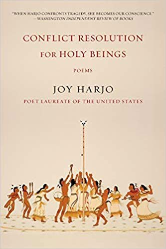 Conflict Resolution for Holy Beings: Poems by Joy Harjo