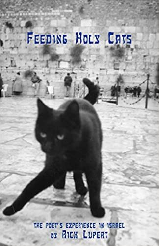 Feeding Holy Cats: The Poet's Experience In Israel