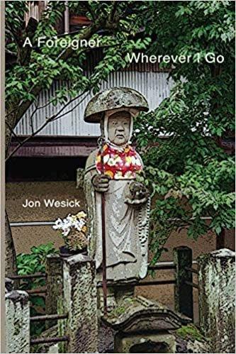 A Foreigner, Wherever I Go by Jon Wesick