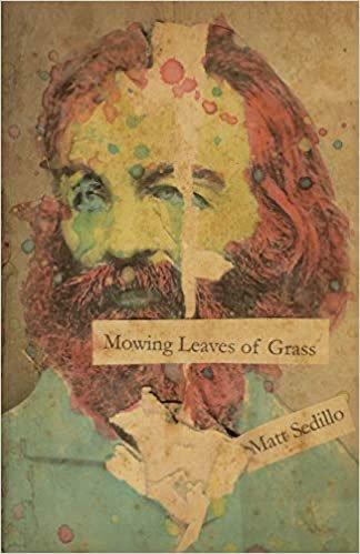 Mowing Leaves of Grass by Matt Sedillo