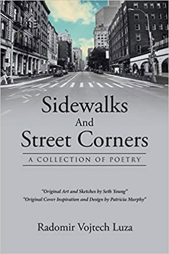 Sidewalks and Street Corners: A Collection of Poetry by Radomir Luza