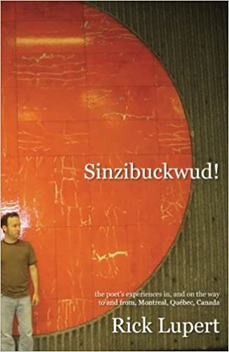 Sinzibuckwud!: The poet's experiences in, and on the way to and from, Montreal, Québec, Canada
