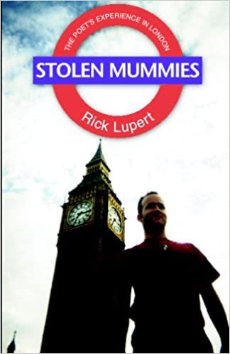 Stolen Mummies: The Poet's Experience In London