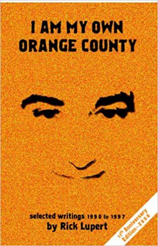 I Am My Own Orange County: Selected Writings: 1990 - 1997 (11th Anniversary Edition)