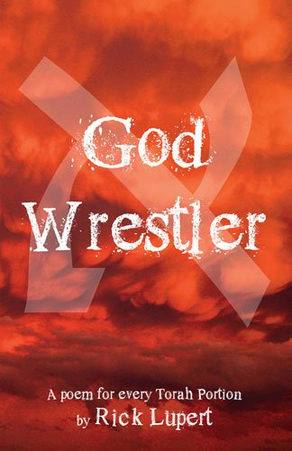 God Wrestler: a poem for every Torah Portion by Rick Lupert